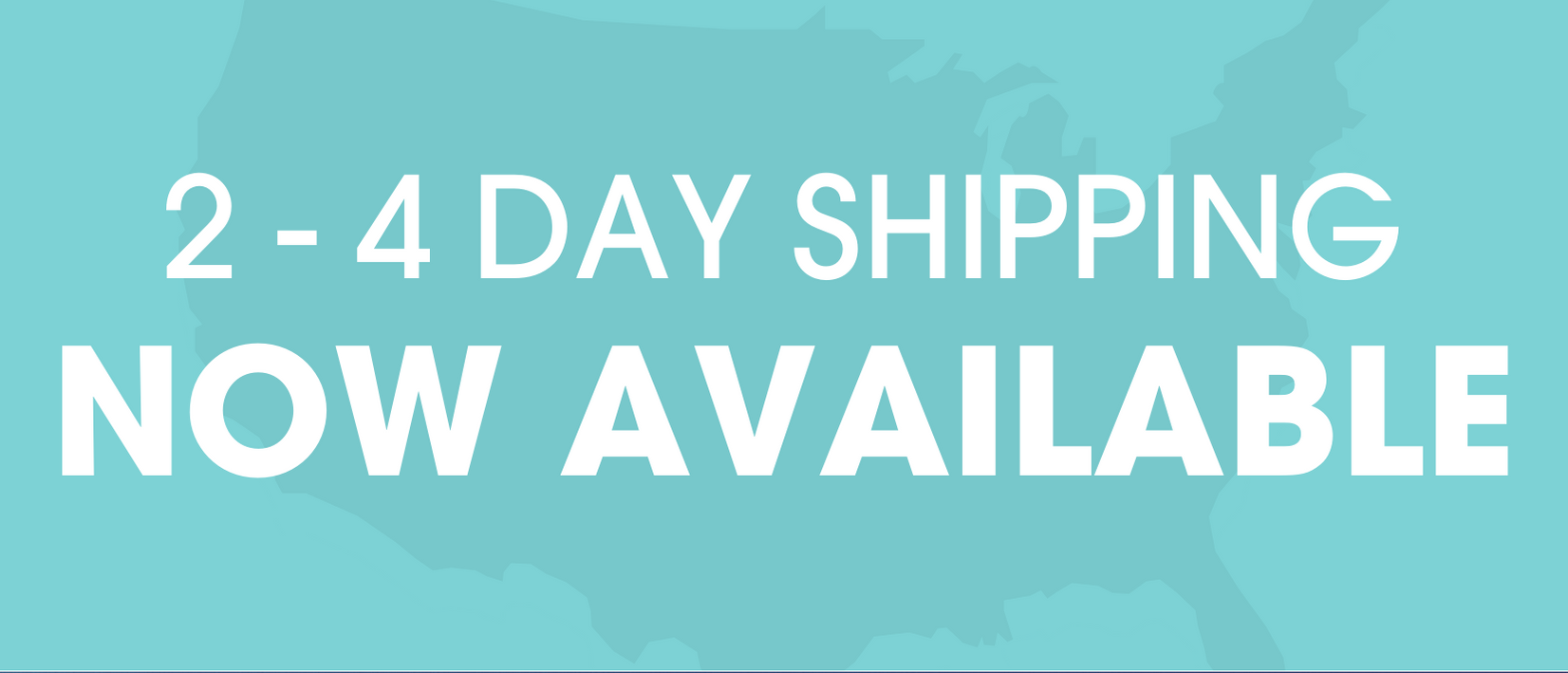 2-4 day shipping now available