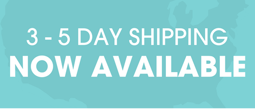 3-5 day shipping now available